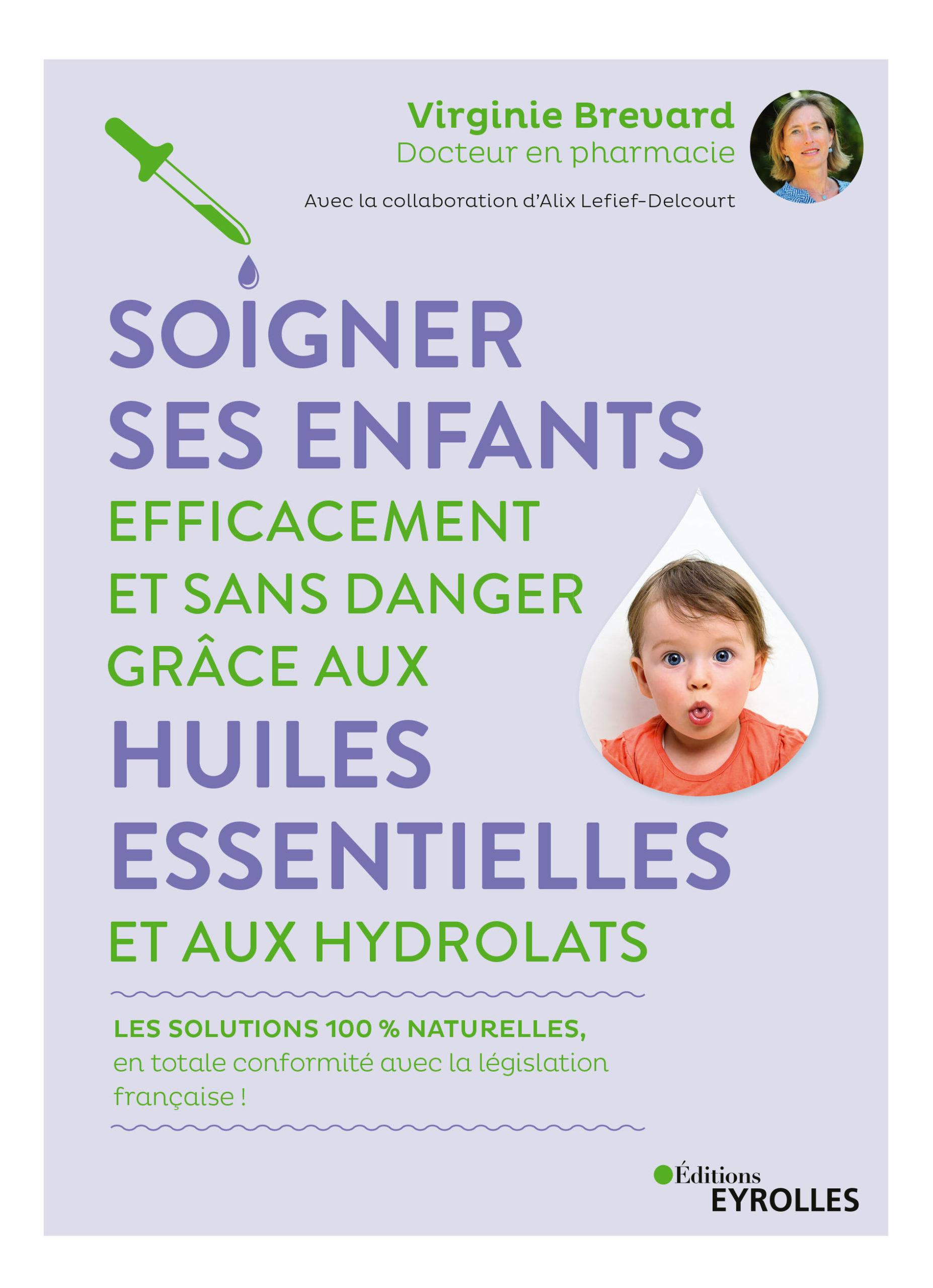 Livres - Soigner ses enfants grâce aux huiles essentielles - Virginie Brevard - Aromaconseils by VB